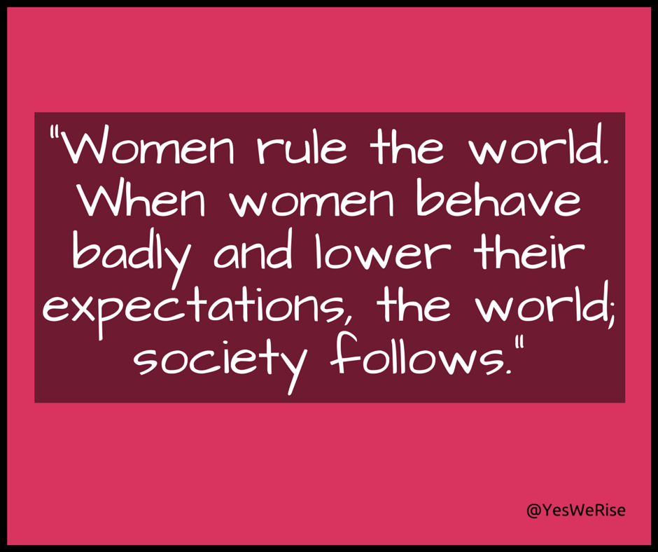 Women rule the world | Yes, We Rise