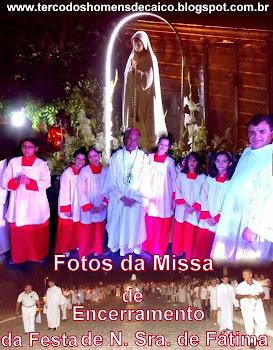 Missa de Encerramento da Festa de N. S. de Fátima, com Caminhada Luminosa e Missa da Cúria