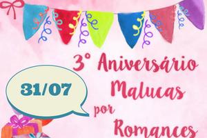 3 anos Malucas por Romances