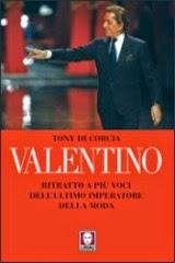 """""""Valentino. Ritratto a più voci dell'ultimo imperatore della moda"""" di Tony Di Corcia - clicca"""