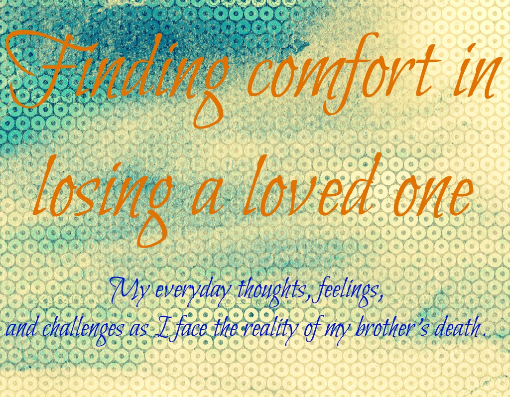Finding Comfort In Losing A Loved One