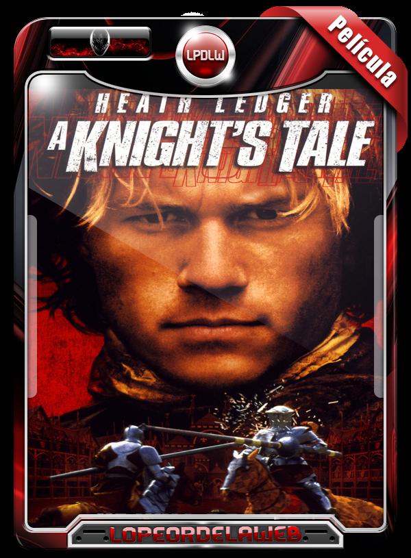 A Knight's Tale (2001) | Corazón de Caballero 720p Dual Mega
