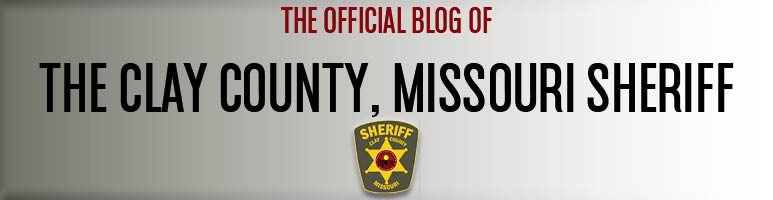 Official Blog of the Clay County, Missouri Sheriff