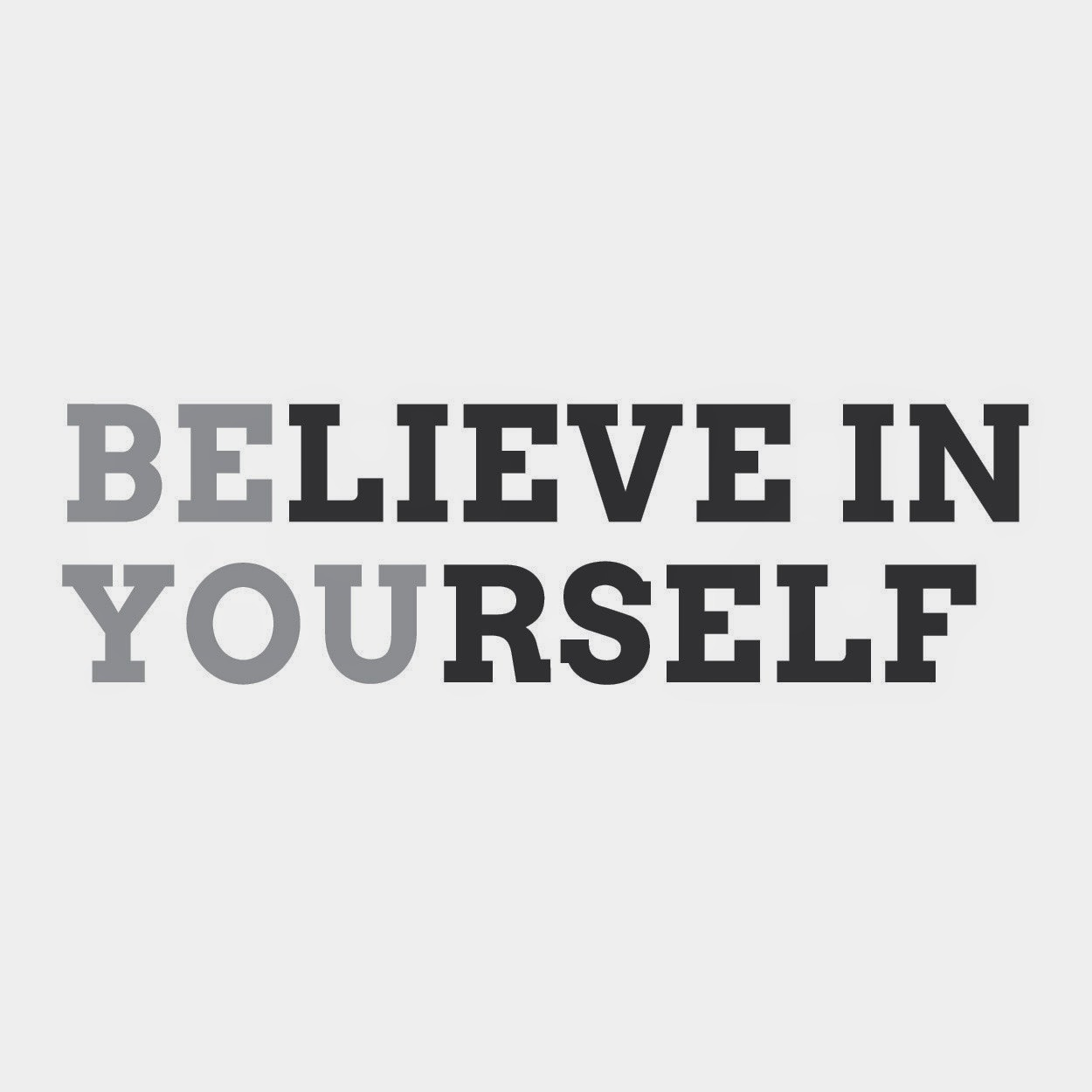 believe yourself, usko itseesi, sanonta, quote, quotes, treeni, training elämä ,life