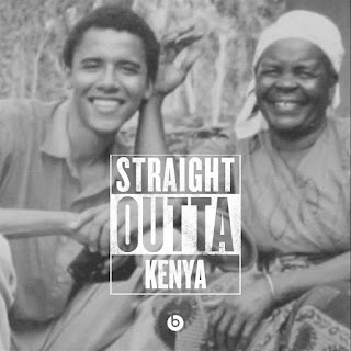 STRAIGHT OUTTA KENYA - OBAMA