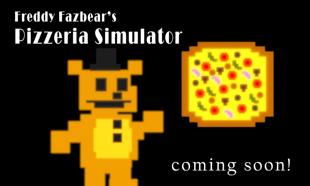 freddy fazbear s pizza simulator confirmed