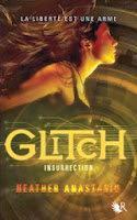 http://www.leslecturesdemylene.com/2013/11/glitch-tome-3-insurrection-de-heather.html