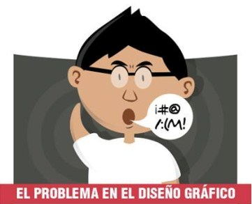 El problema en el diseño gráfico es...