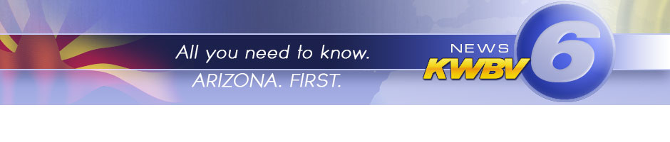 KWBV News 6  All you need to know  Arizona. First.