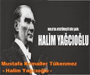 Mustafa Kemaller Tükenmez - Halim Yağcıoğlu