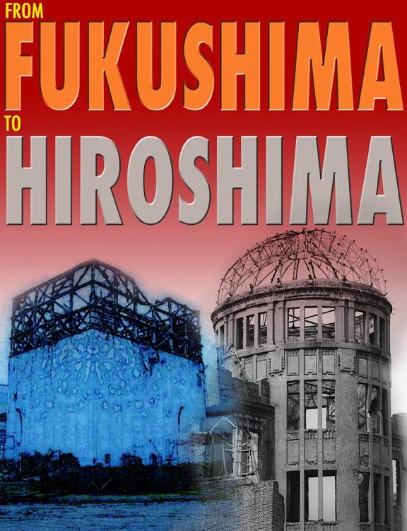 From Fukushima to Hiroshima