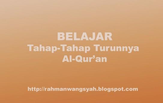 Tahap-Tahap turunnya al-qur'an proses turunnya qur'an, makalah ilmu al-qur'an