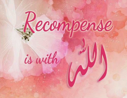 Your Recompense is with Allah