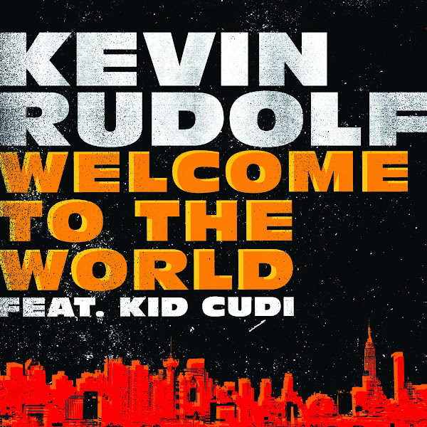 Kevin Rudolf - Welcome to the World (feat. Kid Cudi) - Single Cover