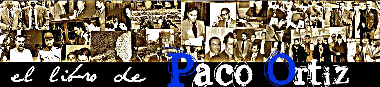 """El libro de """"Paco Ortiz"""""""