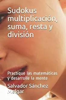 Sudokus Multiplicación, Suma, Resta y División