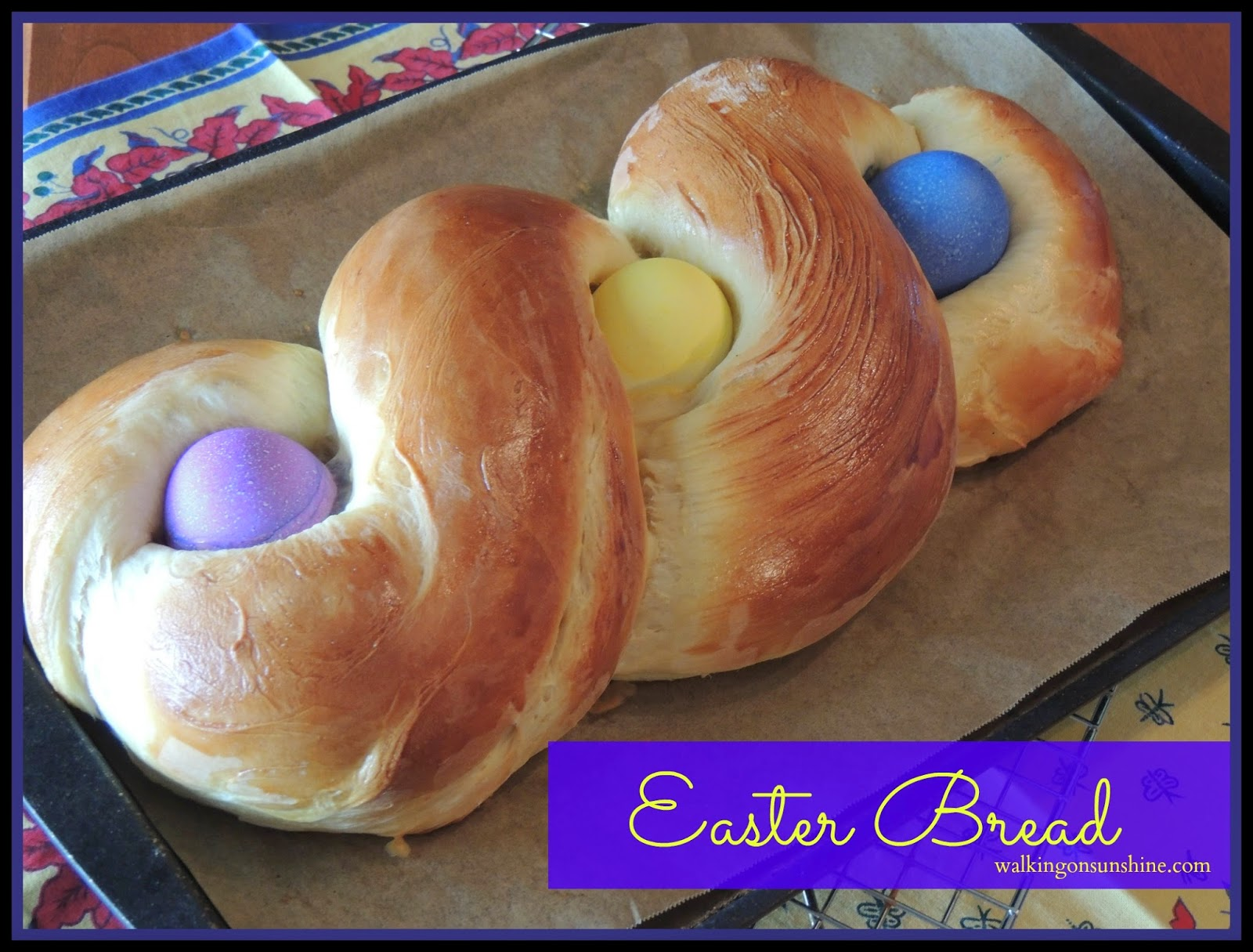 Recipe: Easter Bread a Family Tradition - Walking on Sunshine