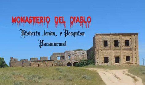 Investigação Paranormal Monastério del Diablo
