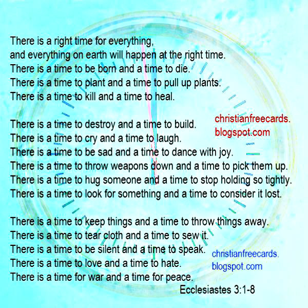 There is a right time for everything Bible verses, christian free cards for facebook sharing, Ecclesiastes, free christian quotes,