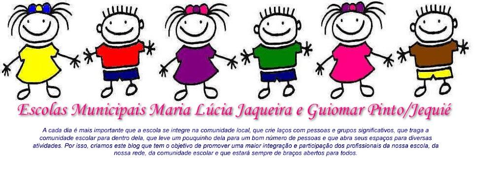 Escolas Municipais Maria Lúcia Jaqueira e Guiomar Pinto/Jequié