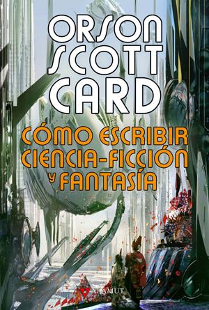Cómo escribir ciencia-ficción y fantasía