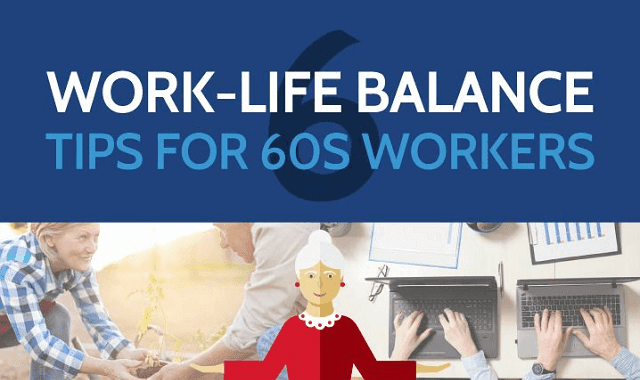 6 Work-life Balance Tips for 60s Workers