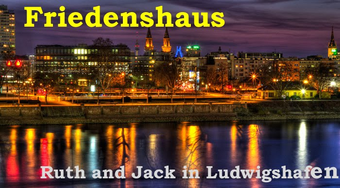 Friedenshaus   - Ruth and Jack in Ludwigshafen