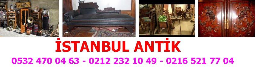 ANTİKA ALANLAR 0532 470 04 63 ANTİKA EŞYA-ANTİKACI-İSTANBUL ANTİK-ANTİKA