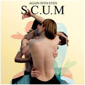 S.C.U.M. - Again Into Eyes