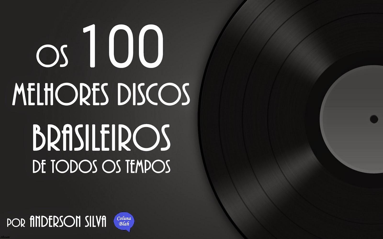 Os 100 Melhores Discos Brasileiros