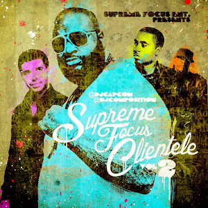 """SUPREME FOCUS CLIENTELE VOL. 2"" HOSTED BY DJ CAPCOM x DJ COMPOSITION"