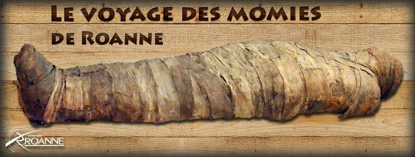 Le voyage des momies de Roanne