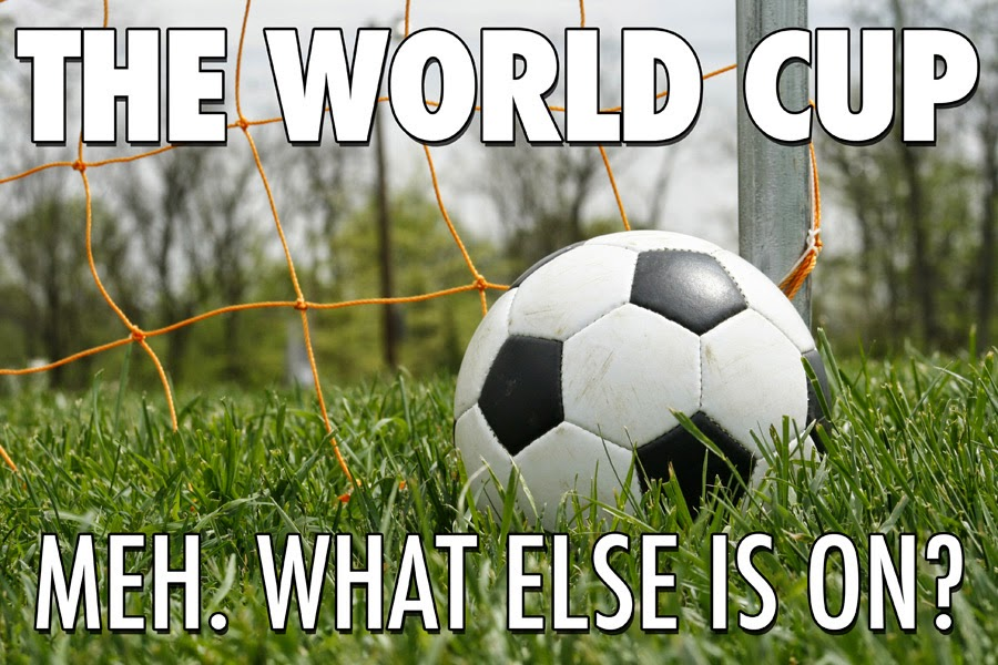 The World Cup - Meh.