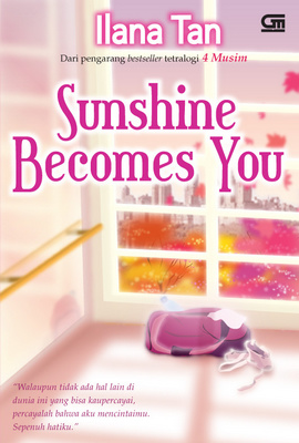 Sampul Buku Terbaru Ilana Tan - Sunshine Becomes You (Release: 2012