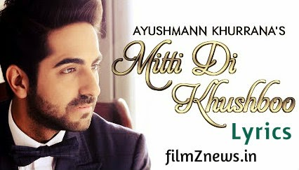 Mitti Di Khushboo Lyrics  feat, Ayushmann Khurrana, Rochak Kohli