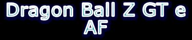 DRAGON-BALL  Z  GT E AF