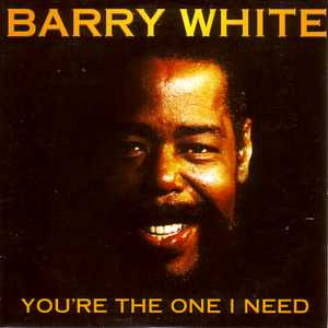 Barry White - You're The One I Need