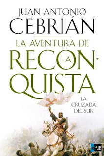 lacruzadadelsur La aventura de la Reconquista, La Cruzada del Sur   Juan Antonio Cebrin