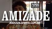 AMIZADE - UM BEM PRECIOSO PARA A VIDA
