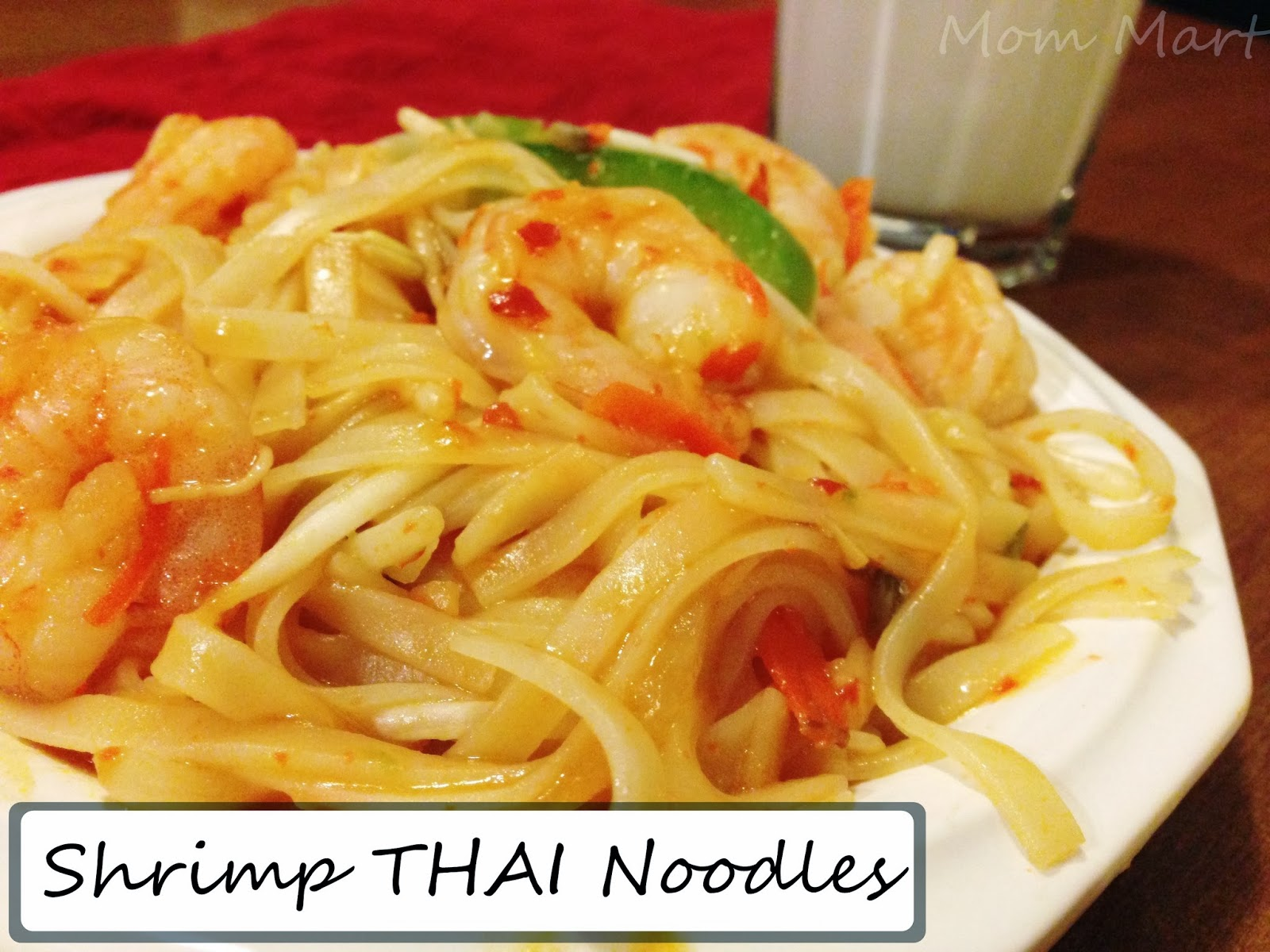 Mom mart keeping dinner light with thai shrimp noodles recipe shrimp thai noodle recipe quick and easy dinner seafood recipe healthy forumfinder Image collections