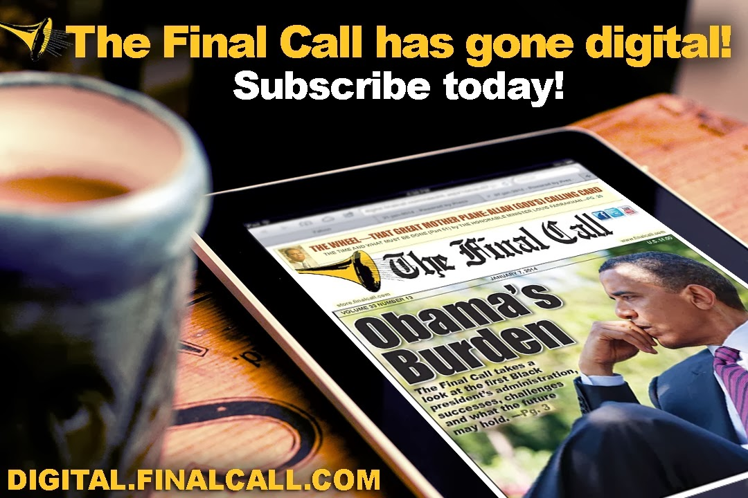 The Final Call has gone digital! Subscribe today!