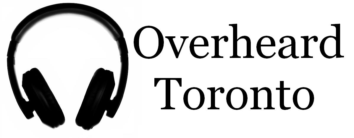 Overheard Toronto