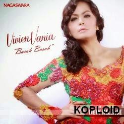 Download Lagu Vivien Vania - Basah Basah Mp3