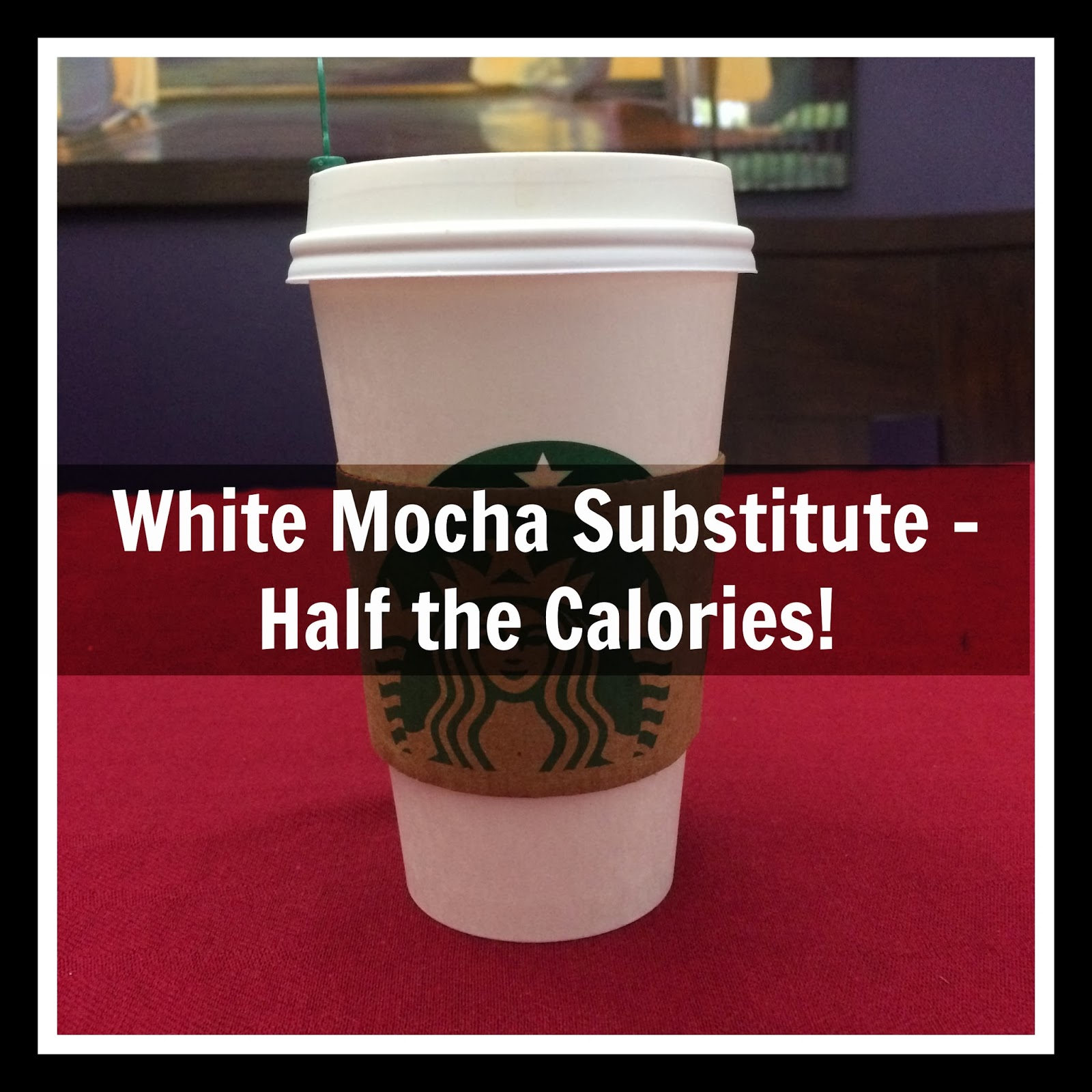 San Diego HR Mom: How to Cut the Calories at Starbucks - White ...