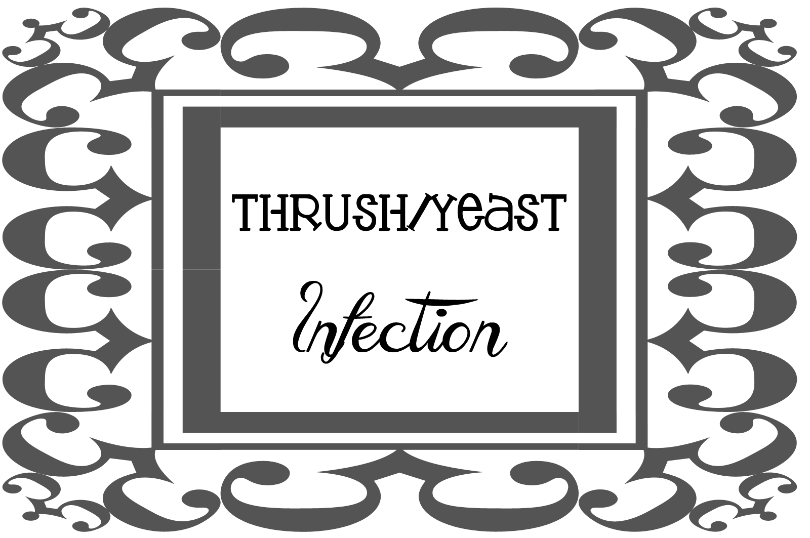 Thrush/Yeast Infection