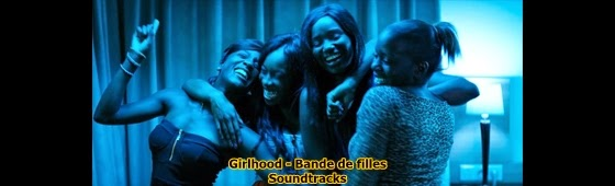 girlhood soundtracks-bande de filles soundtracks-kizlar cetesi muzikleri