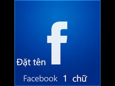 Cách đổi tên Facebook 1 chữ cực độc đơn giản | đổi tên fb 1 chữ