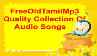 FreeOldTamilMp3.Com || Quality Collection of Old Tamil Mp3 Songs