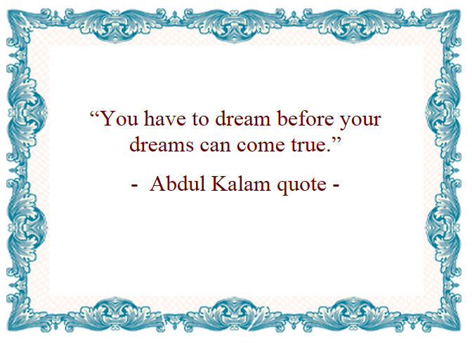 Motivational Quotes : Dream - Kshitij  Yelkar