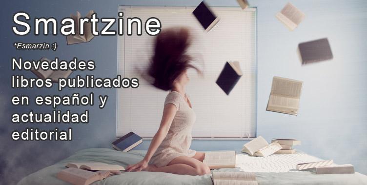 Smartzine - Novedades libros publicados en español y actualidad editorial